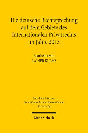 Die deutsche Rechtsprechung auf dem Gebiete des Internationalen Privatrechts im Jahre 2013