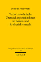 Verdeckte technische Überwachungsmaßnahmen im Polizei- und Strafverfahrensrecht