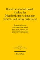 Demokratisch-funktionale Analyse der Öffentlichkeitsbeteiligung im Umwelt- und Infrastrukturrecht