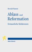 Ablass und Reformation – Erstaunliche Kohärenzen