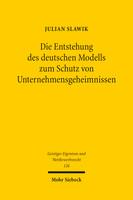 Die Entstehung des deutschen Modells zum Schutz von Unternehmensgeheimnissen