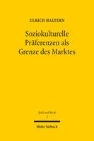 Soziokulturelle Präferenzen als Grenze des Marktes