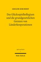 Das Glücksspielkollegium und die grundgesetzlichen Grenzen von Länderkooperationen