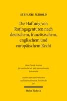 Die Haftung von Ratingagenturen nach deutschem, französischem, englischem und europäischem Recht