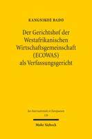 Der Gerichtshof der Westafrikanischen Wirtschaftsgemeinschaft (ECOWAS) als Verfassungsgericht