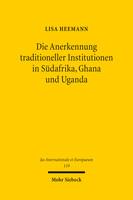 Die Anerkennung traditioneller Institutionen in Südafrika, Ghana und Uganda