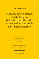 Das türkische Schiedsrecht und die Rolle der türkischen Gerichte in der internen und internationalen Schiedsgerichtsbarkeit
