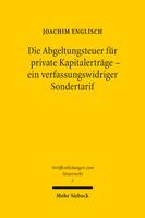 Die Abgeltungsteuer für private Kapitalerträge – ein verfassungswidriger Sondertarif