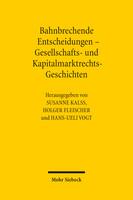 Bahnbrechende Entscheidungen – Gesellschafts- und Kapitalmarktrechts-Geschichten