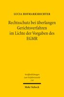 Rechtsschutz bei überlangen Gerichtsverfahren im Lichte der Vorgaben des EGMR