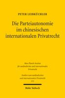 Die Parteiautonomie im chinesischen internationalen Privatrecht