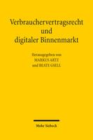 Verbrauchervertragsrecht und digitaler Binnenmarkt