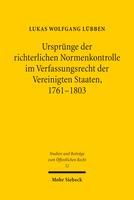 Ursprünge der richterlichen Normenkontrolle im Verfassungsrecht der Vereinigten Staaten, 1761–1803