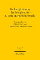 Die Europäisierung des Energierechts – 20 Jahre Energiebinnenmarkt