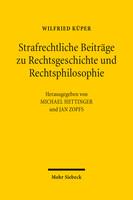 Strafrechtliche Beiträge zu Rechtsgeschichte und Rechtsphilosophie