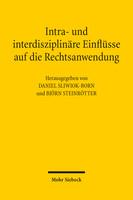 Intra- und interdisziplinäre Einflüsse auf die Rechtsanwendung
