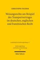 Weisungsrechte am Beispiel des Transportvertrages im deutschen, englischen und französischen Recht