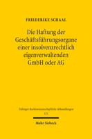 Die Haftung der Geschäftsführungsorgane einer insolvenzrechtlich eigenverwaltenden GmbH oder AG