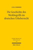 Die Geschichte des Werkbegriffs im deutschen Urheberrecht