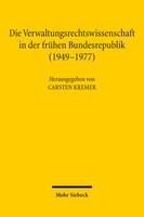 Die Verwaltungsrechtswissenschaft in der frühen Bundesrepublik (1949–1977)