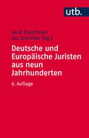 Deutsche und Europäische Juristen aus neun Jahrhunderten