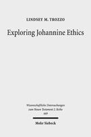 Exploring Johannine Ethics