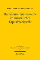 Harmonisierungskonzepte im europäischen Kapitalmarktrecht