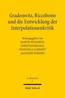 Gradenwitz, Riccobono und die Entwicklung der Interpolationenkritik / Gradenwitz, Riccobono e gli sviluppi della critica interpolazionistica