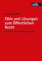 Fälle und Lösungen zum Öffentlichen Recht