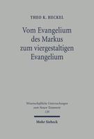 Vom Evangelium des Markus zum viergestaltigen Evangelium