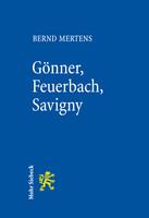 Gönner, Feuerbach, Savigny