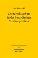 Grundrechtsschutz in der Europäischen Strafkooperation