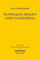 Die Haftung des faktischen GmbH-Geschäftsführers