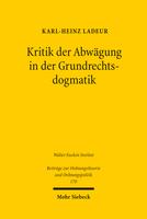 Kritik der Abwägung in der Grundrechtsdogmatik