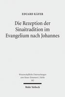 Die Rezeption der Sinaitradition im Evangelium nach Johannes