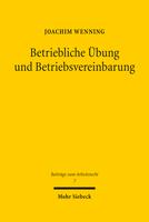 Betriebliche Übung und Betriebsvereinbarung