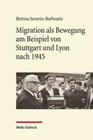 Migration als Bewegung am Beispiel von Stuttgart und Lyon nach 1945