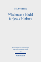 Wisdom as a Model for Jesus' Ministry