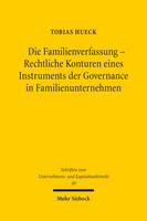 Die Familienverfassung – Rechtliche Konturen eines Instruments der Governance in Familienunternehmen