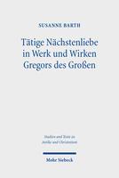 Tätige Nächstenliebe in Werk und Wirken Gregors des Großen