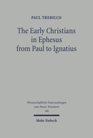 The Early Christians in Ephesus from Paul to Ignatius
