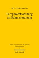 Europarechtsordnung als Rahmenordnung