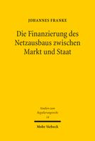 Die Finanzierung des Netzausbaus zwischen Markt und Staat