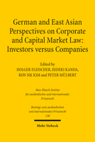 German and East Asian Perspectives on Corporate and Capital Market Law: Investors versus Companies