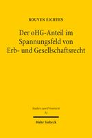 Der oHG-Anteil im Spannungsfeld von Erb- und Gesellschaftsrecht