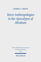 Yetzer Anthropologies in the Apocalypse of Abraham