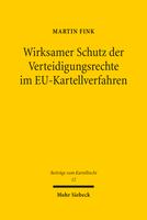 Wirksamer Schutz der Verteidigungsrechte im EU-Kartellverfahren
