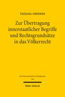 Zur Übertragung innerstaatlicher Begriffe und Rechtsgrundsätze in das Völkerrecht
