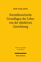 Normtheoretische Grundlagen der Lehre von der objektiven Zurechnung