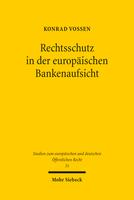 Rechtsschutz in der europäischen Bankenaufsicht